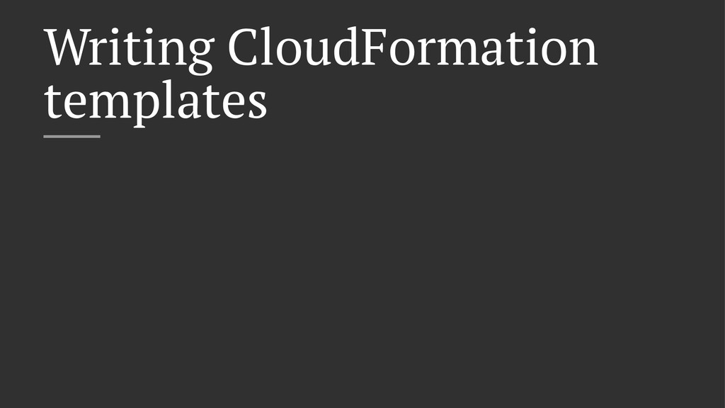 Writing CloudFormation templates