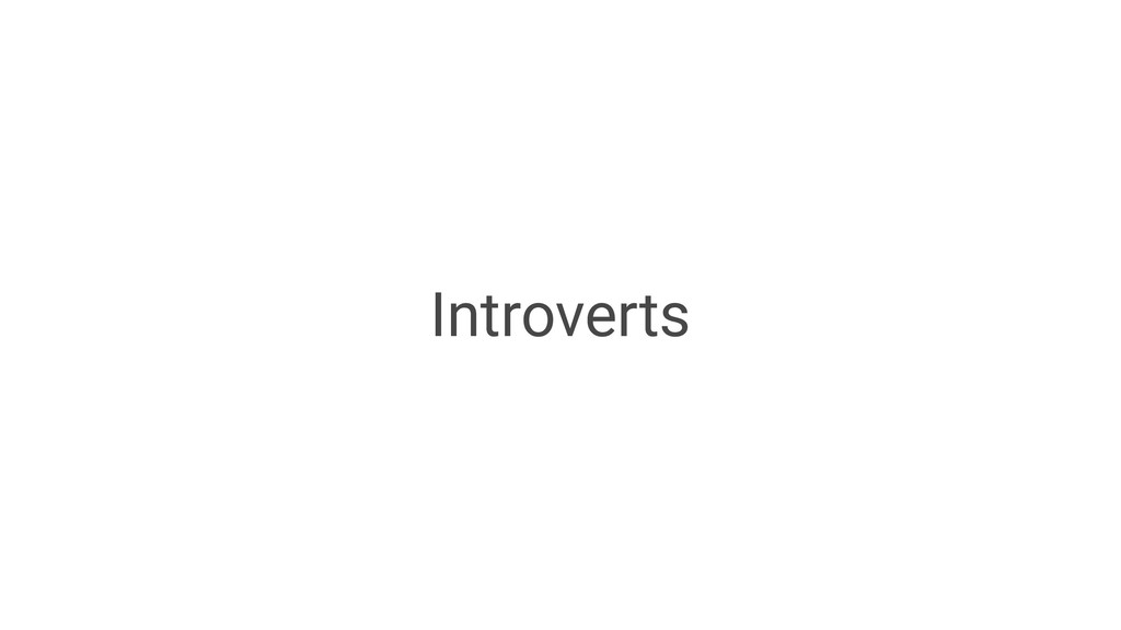 Introverts