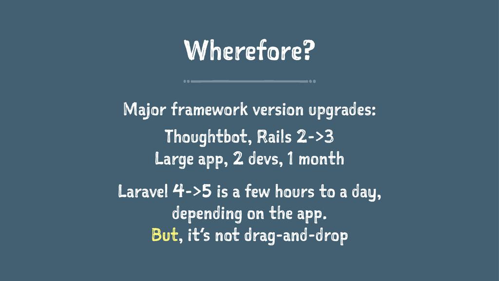 Wherefore? Major framework version upgrades: Th...