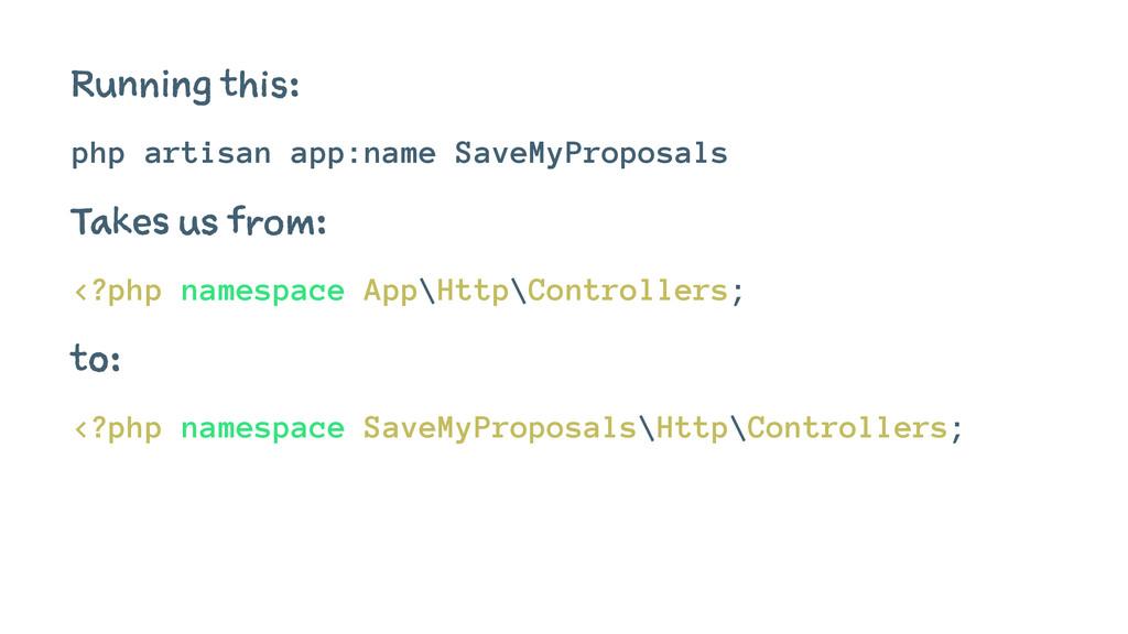 Running this: php artisan app:name SaveMyPropos...