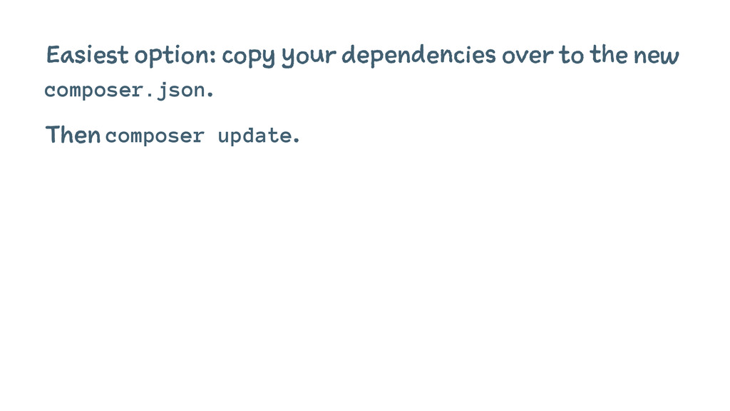 Easiest option: copy your dependencies over to ...