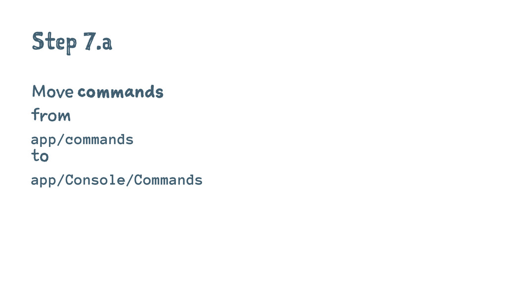 Step 7.a Move commands from app/commands to app...