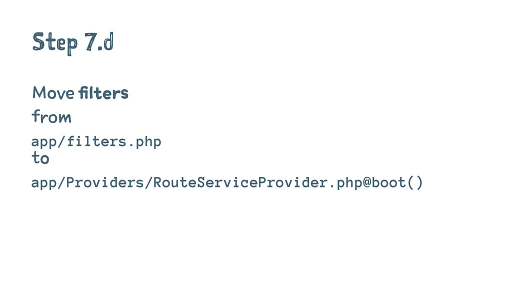 Step 7.d Move filters from app/filters.php to a...