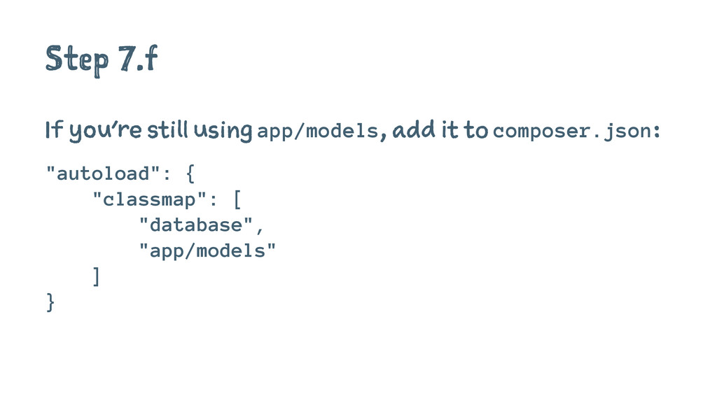 Step 7.f If you're still using app/models, add ...
