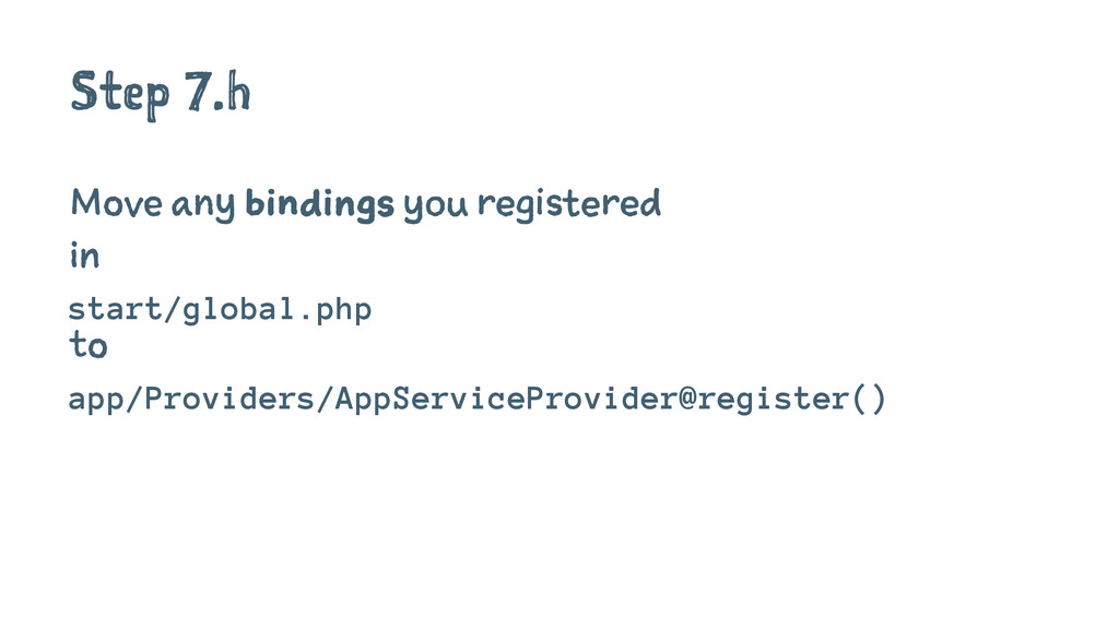 Step 7.h Move any bindings you registered in st...