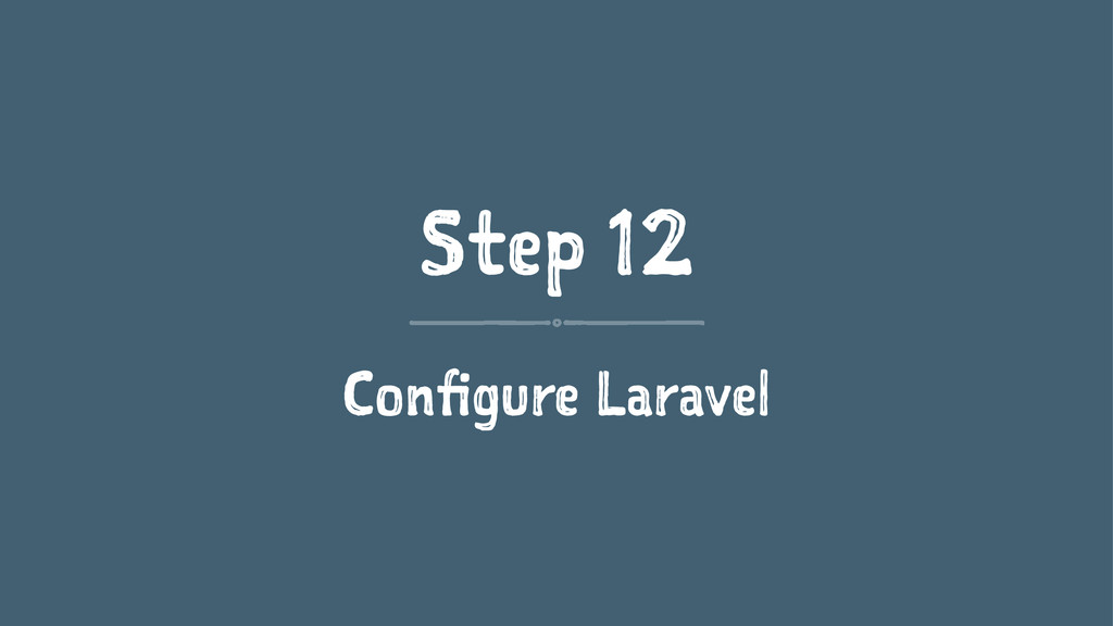 Step 12 Configure Laravel