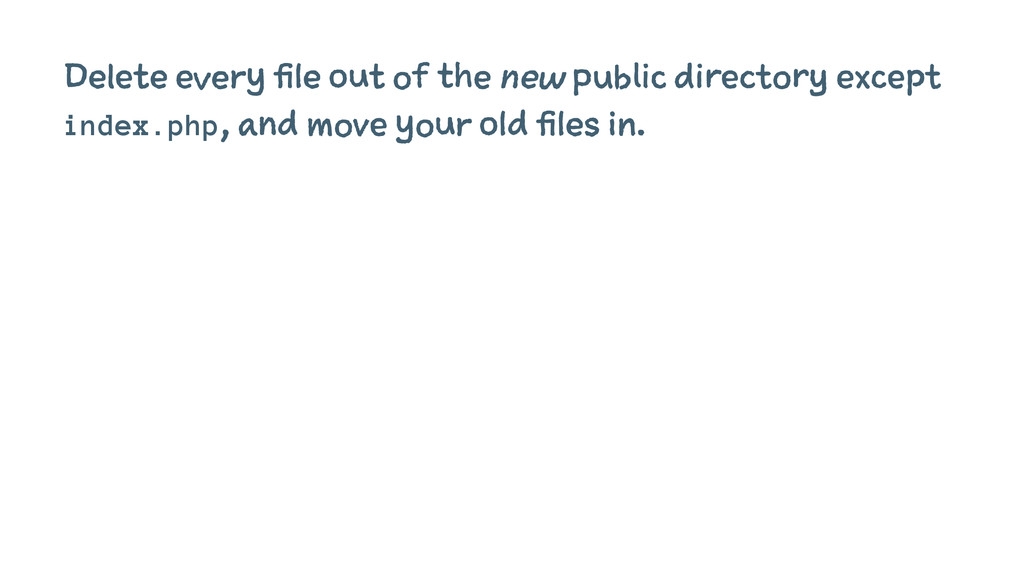 Delete every file out of the new public directo...