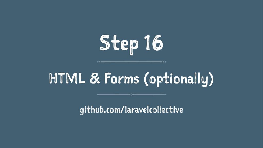 Step 16 HTML & Forms (optionally) github.com/la...