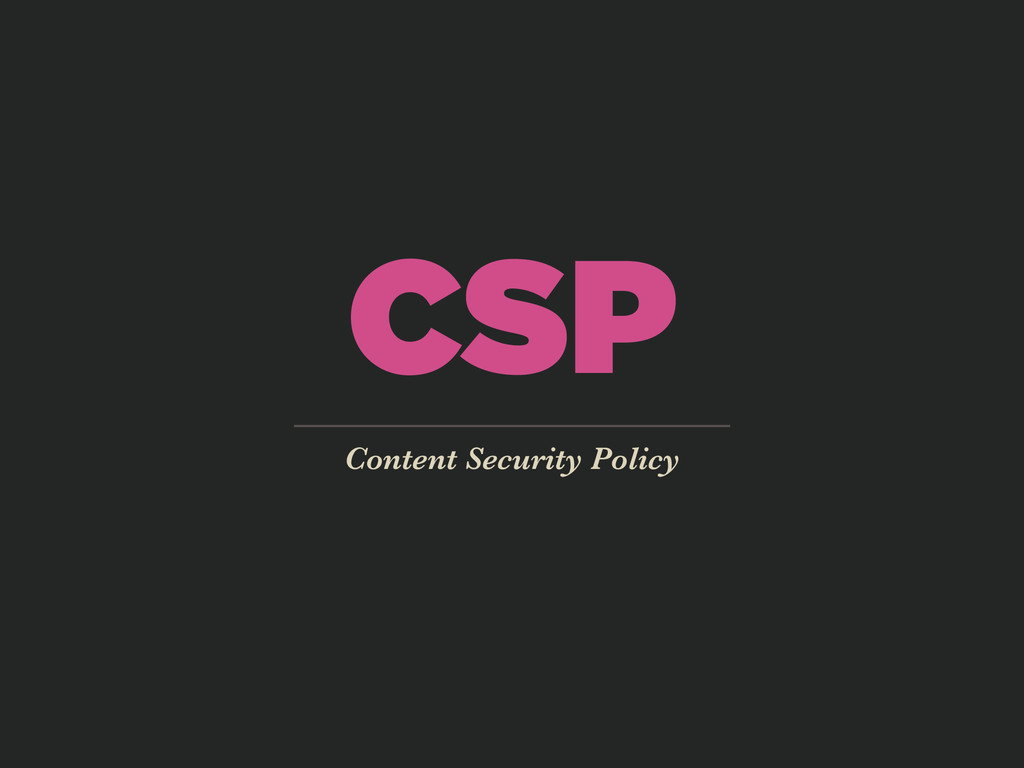 CSP Content Security Policy