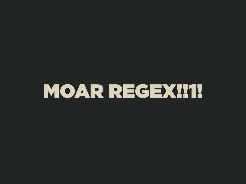 MOAR REGEX!!1!