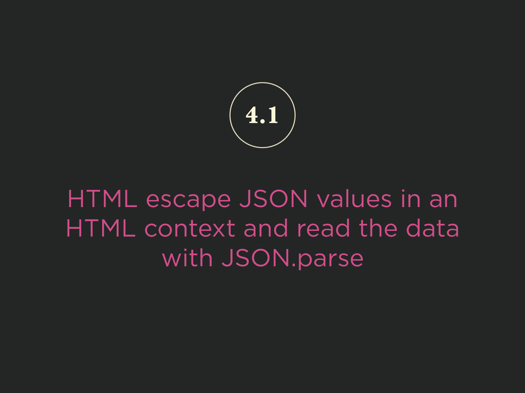 HTML escape JSON values in an HTML context and ...
