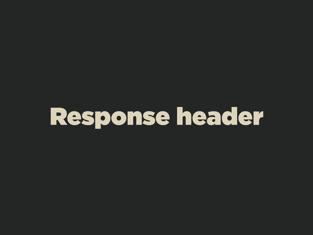 Response header