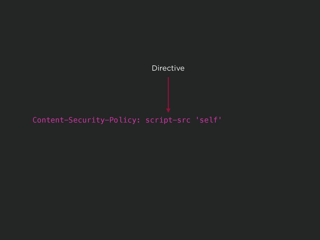 Content-Security-Policy: script-src 'self' Dire...
