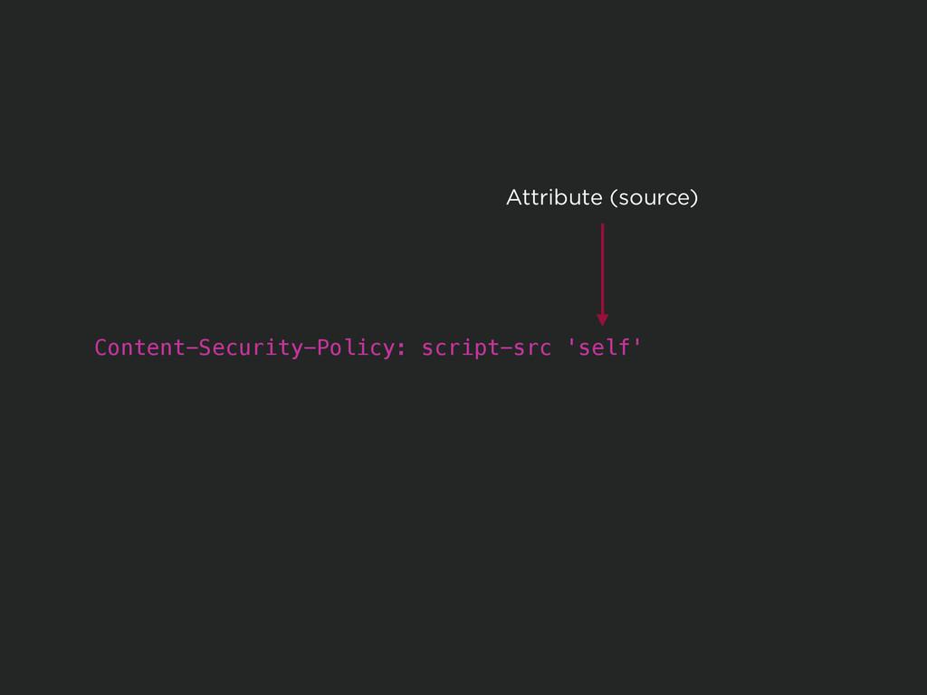 Content-Security-Policy: script-src 'self' Attr...