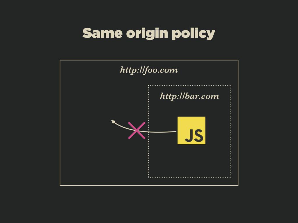 Same origin policy http://foo.com http://bar.com