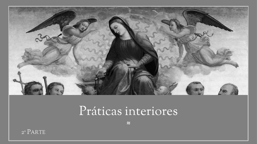 ≈ Práticas interiores 2ª PARTE