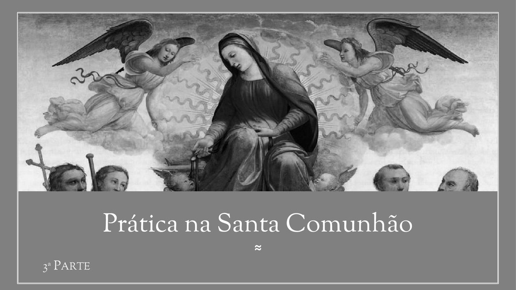 ≈ Prática na Santa Comunhão 3ª PARTE