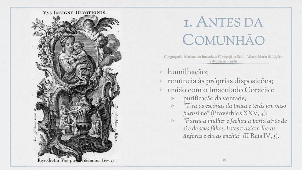 1. ANTES DA COMUNHÃO › humilhação; › renúncia à...