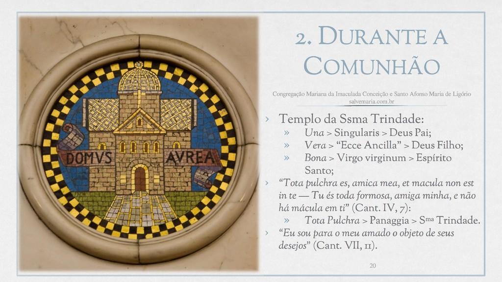 2. DURANTE A COMUNHÃO › Templo da Ssma Trindade...