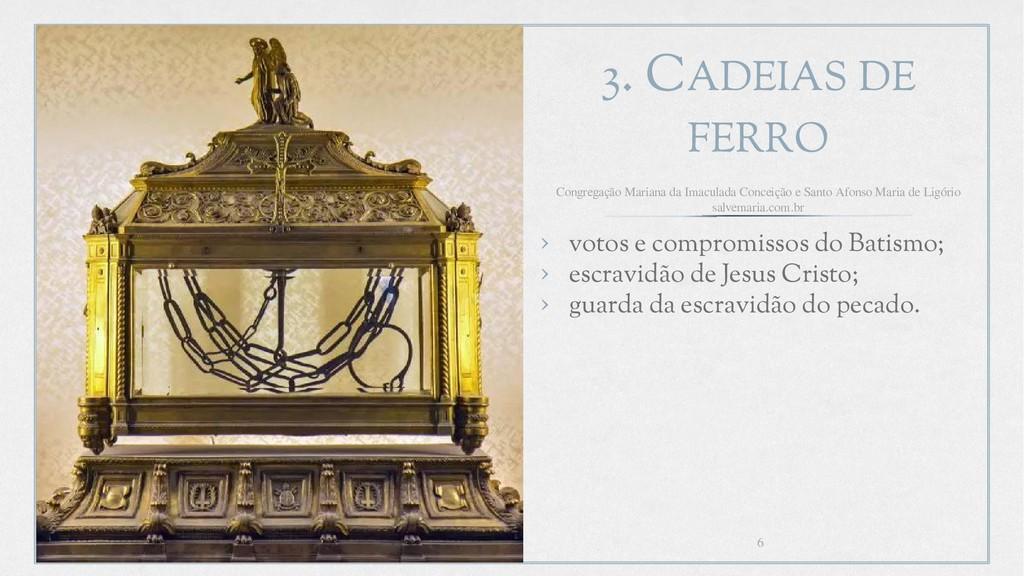 3. CADEIAS DE FERRO › votos e compromissos do B...