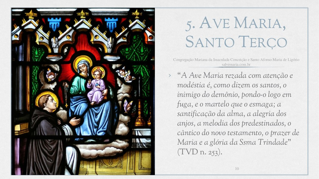 "5. AVE MARIA, SANTO TERÇO › ""A Ave Maria rezada..."