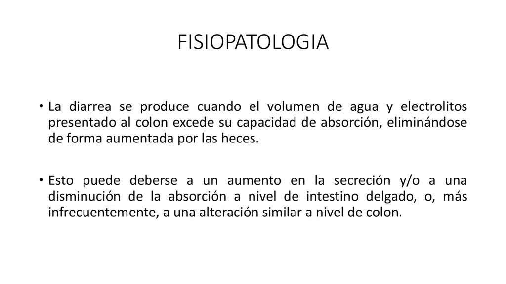 FISIOPATOLOGIA • La diarrea se produce cuando e...