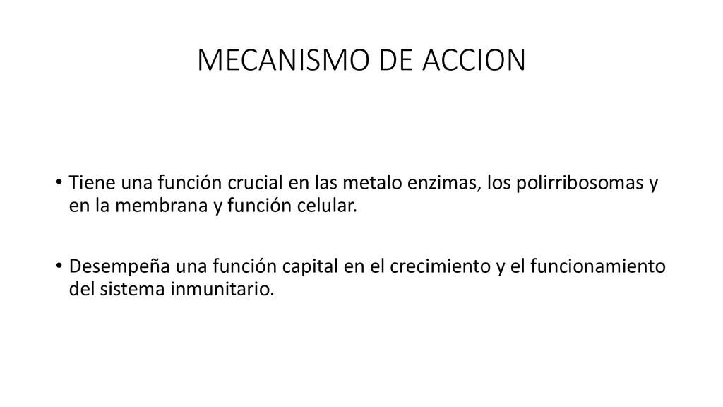 MECANISMO DE ACCION • Tiene una función crucial...