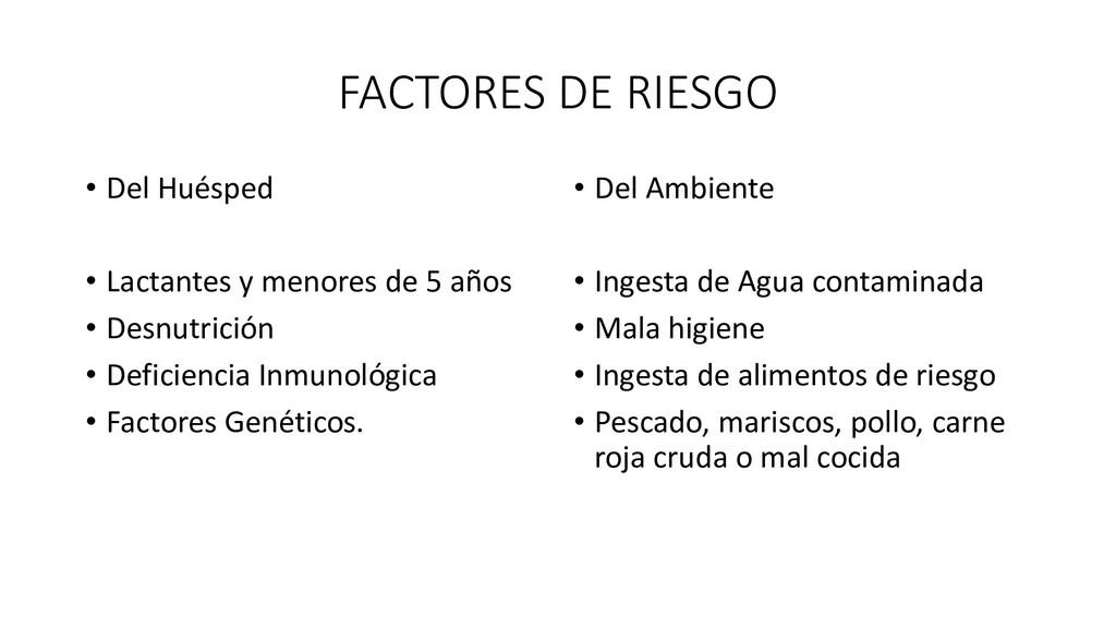 FACTORES DE RIESGO • Del Huésped • Lactantes y ...
