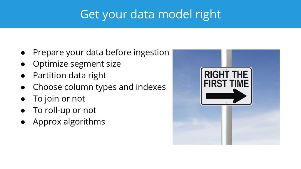 Get your data model right ● Prepare your data b...