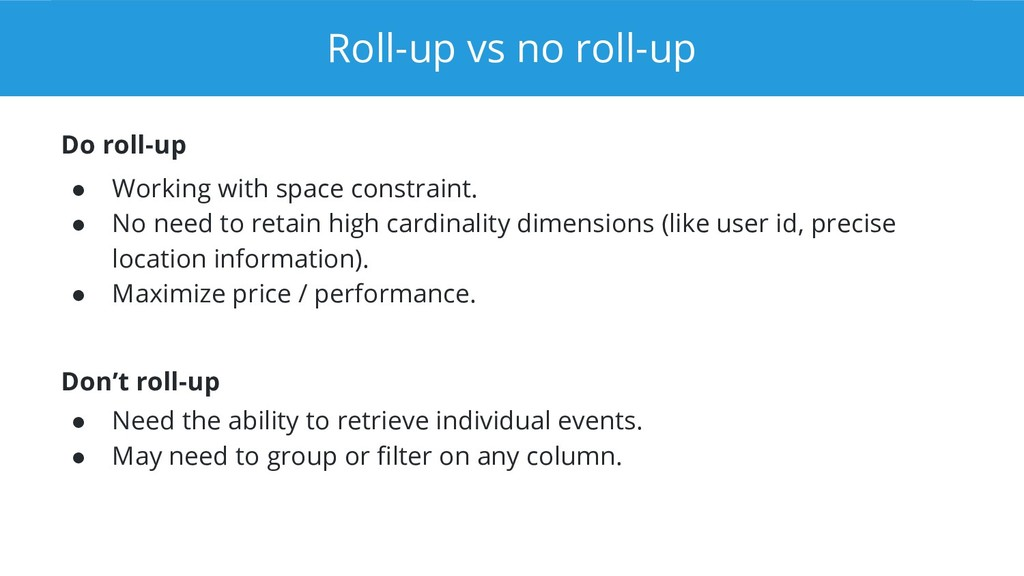Roll-up vs no roll-up Do roll-up ● Working with...
