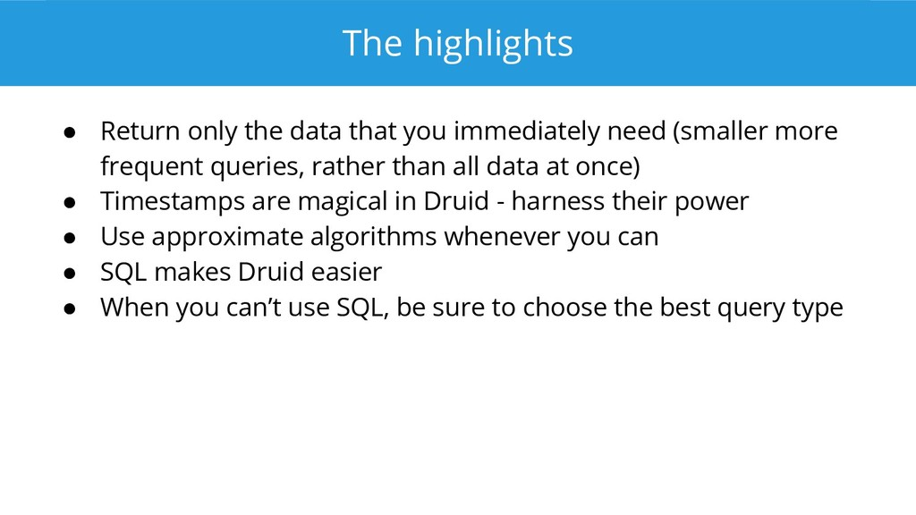 The highlights ● Return only the data that you ...