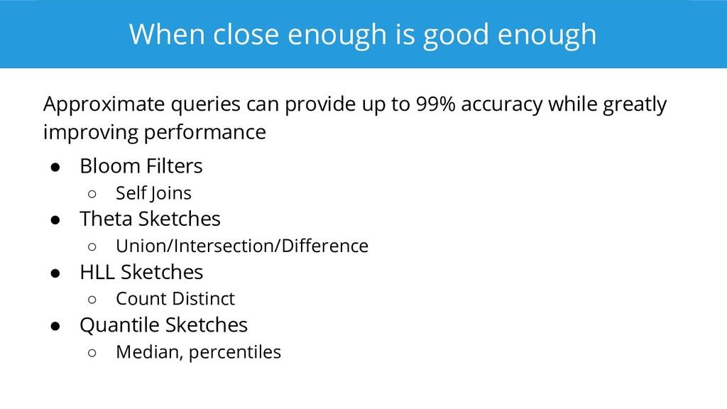 When close enough is good enough Approximate qu...