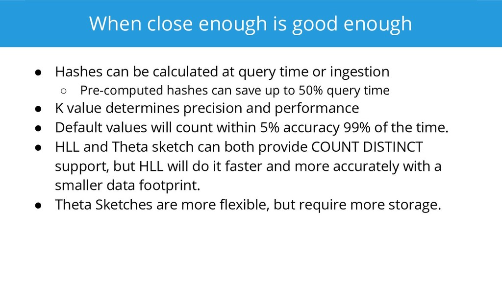 When close enough is good enough ● Hashes can b...