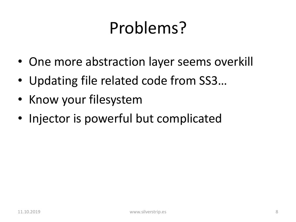 Problems? • One more abstraction layer seems ov...