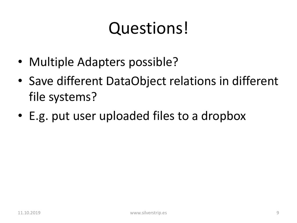 Questions! • Multiple Adapters possible? • Save...