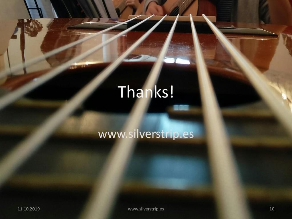 Thanks! www.silverstrip.es 11.10.2019 www.silve...