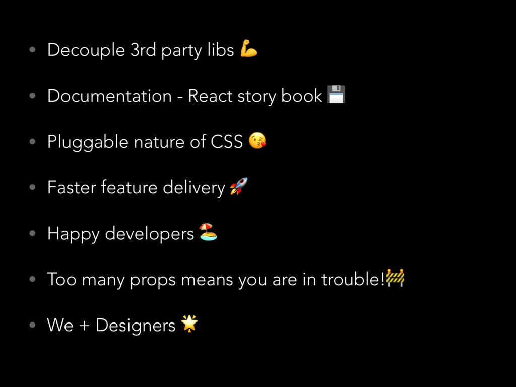 • Decouple 3rd party libs  • Documentation - Re...