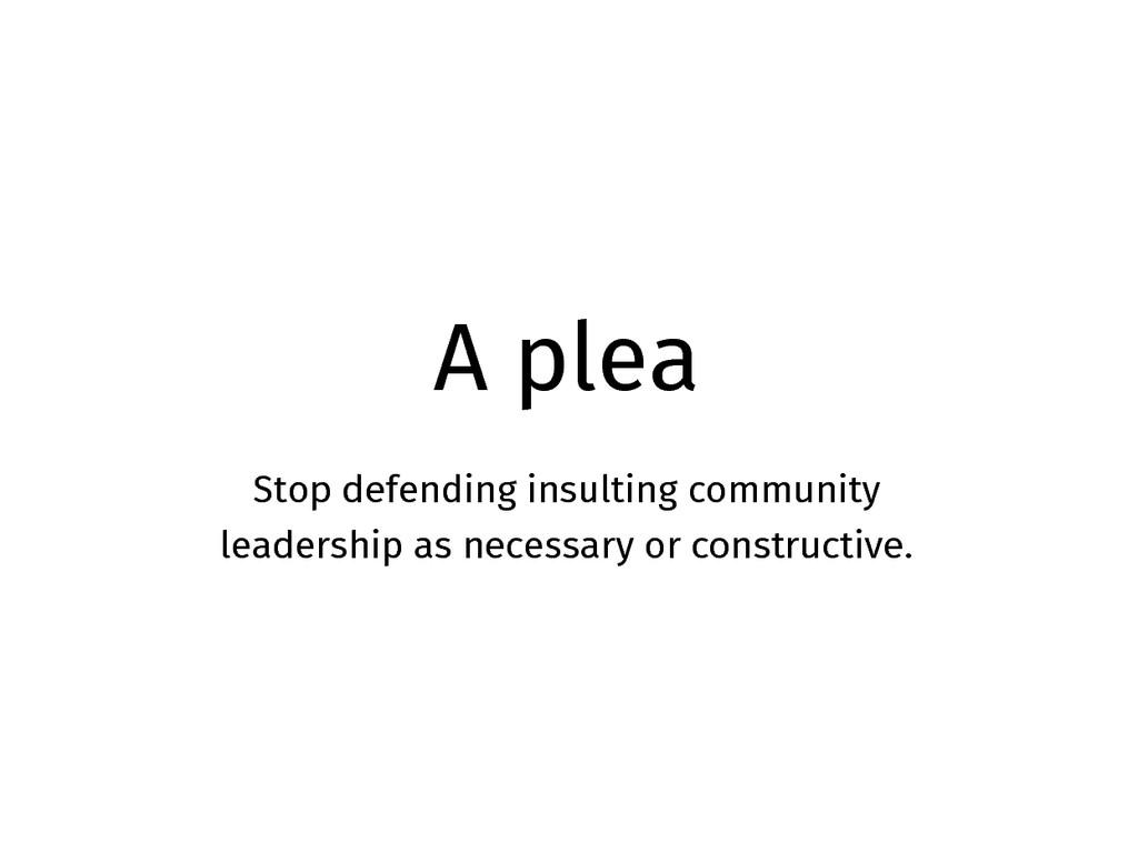 A plea Stop defending insulting community leade...