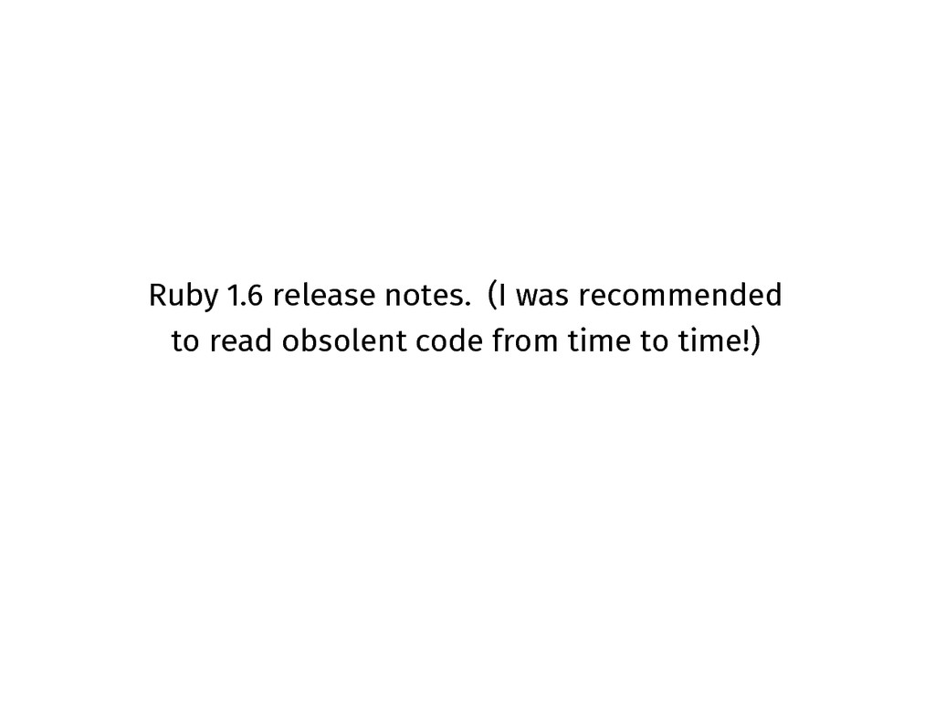 Ruby 1.6 release notes. (I was recommended to r...