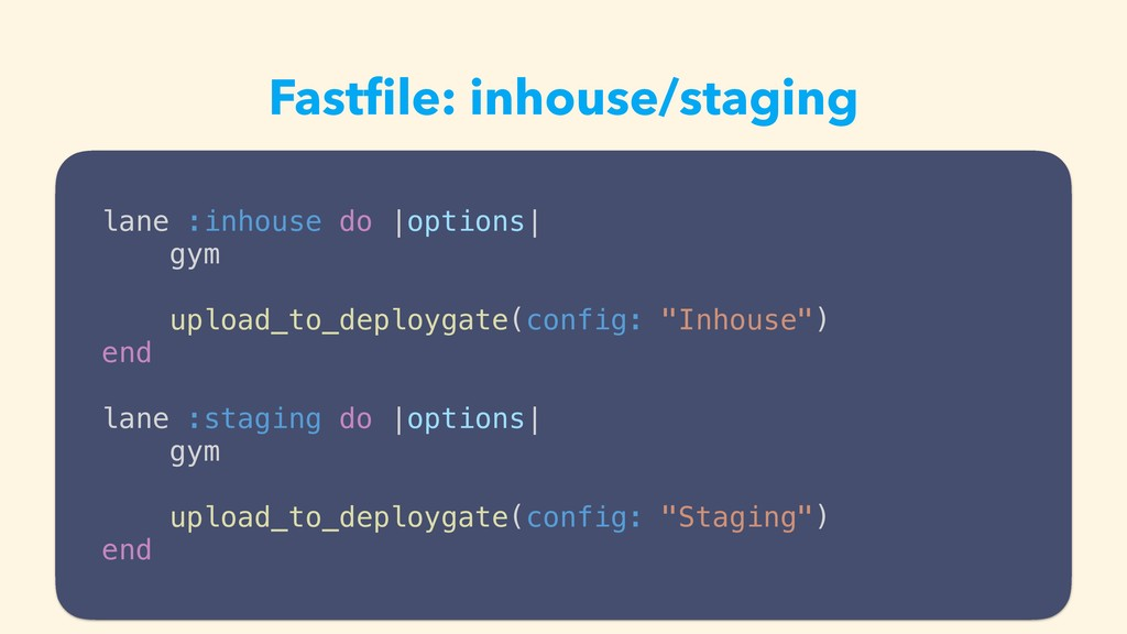 Fastfile: inhouse/staging lane :inhouse do |opti...