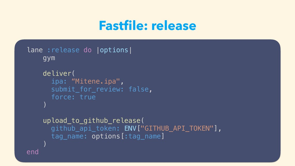 Fastfile: release lane :release do |options| gym...