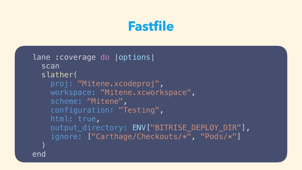 Fastfile lane :coverage do  options  scan slathe...