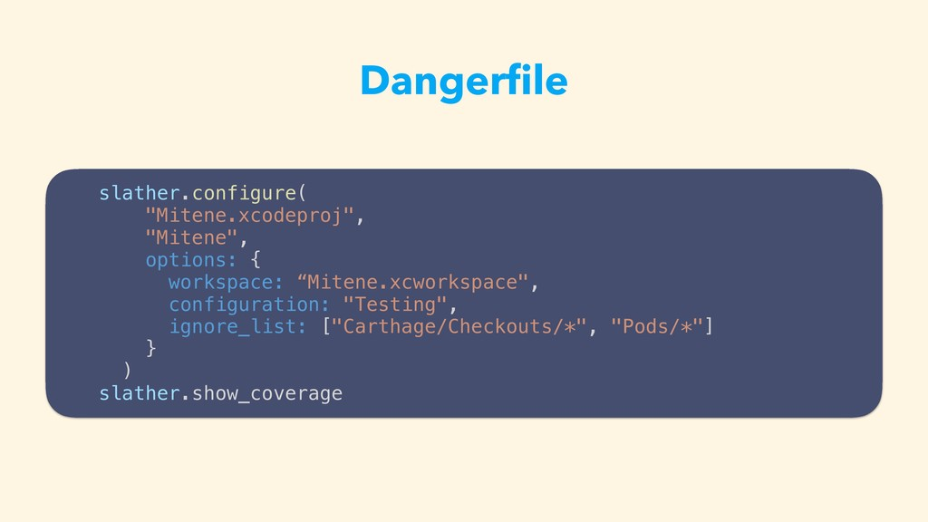 "Dangerfile slather.configure( ""Mitene.xcodeproj""..."