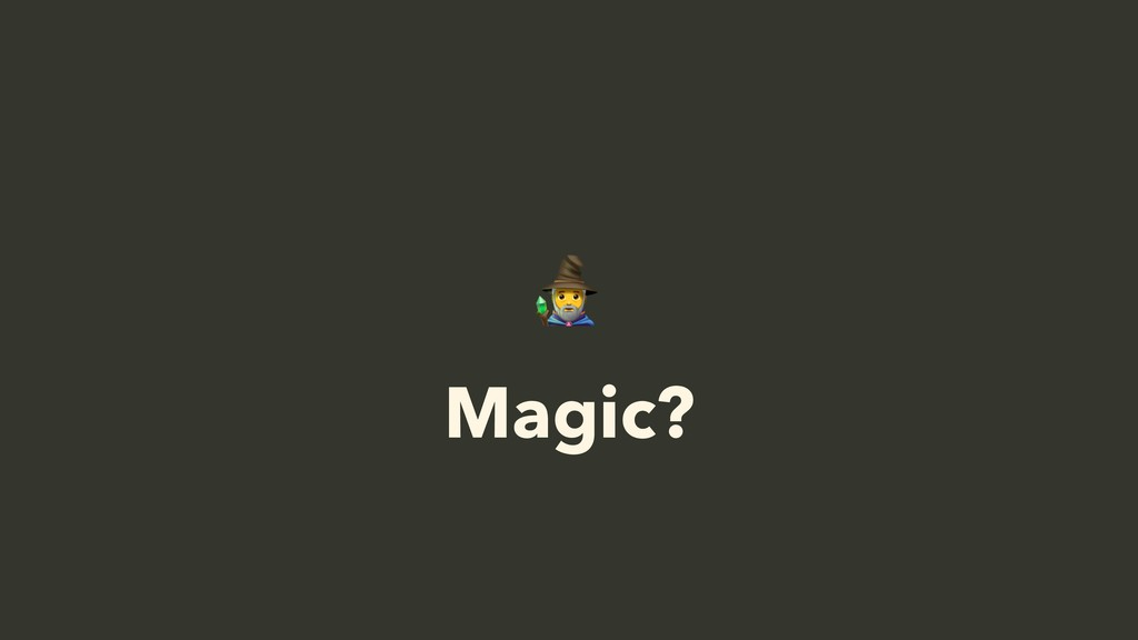 """"""" Magic?"""