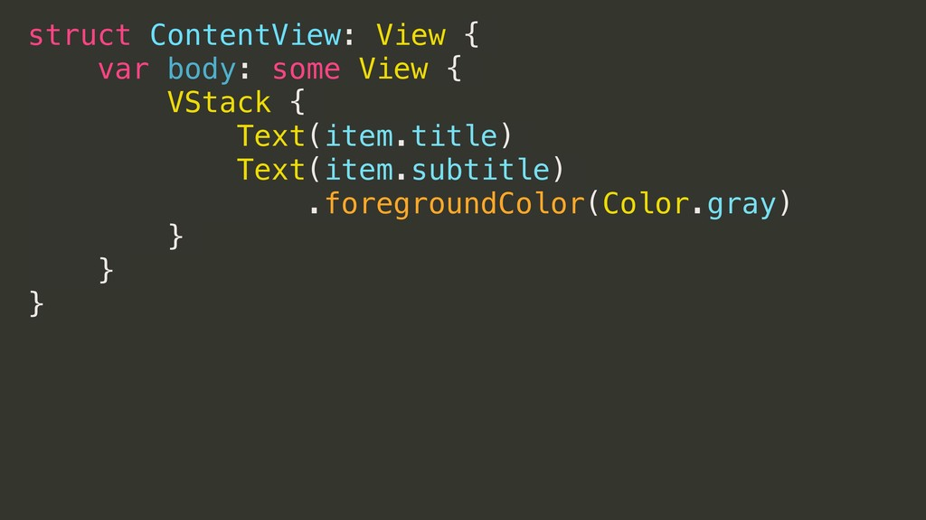 struct ContentView: View { var body: some View ...