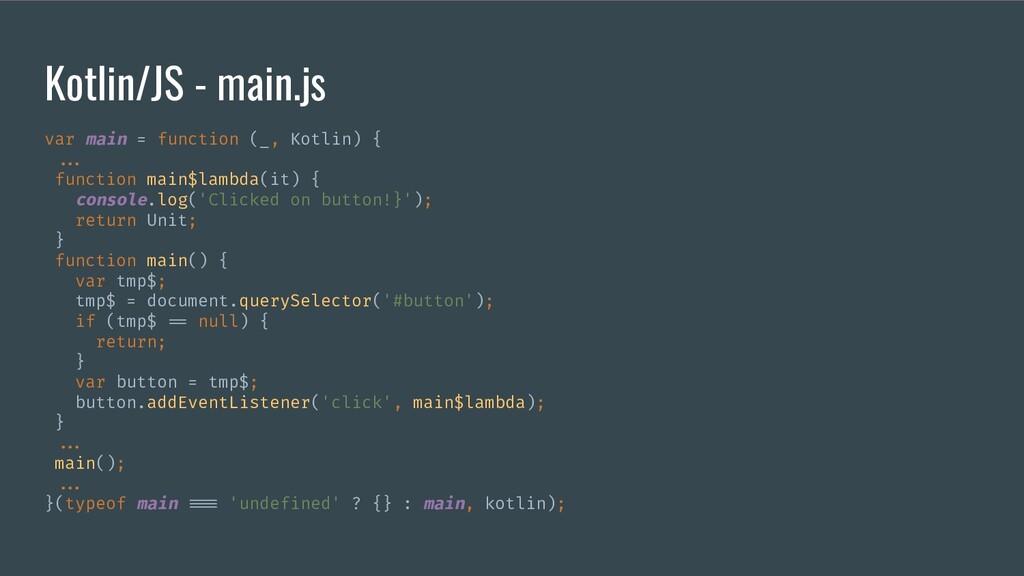 Kotlin/JS - main.js var main = function (_, Kot...