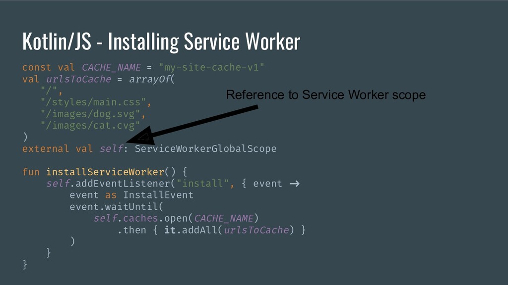Kotlin/JS - Installing Service Worker const val...