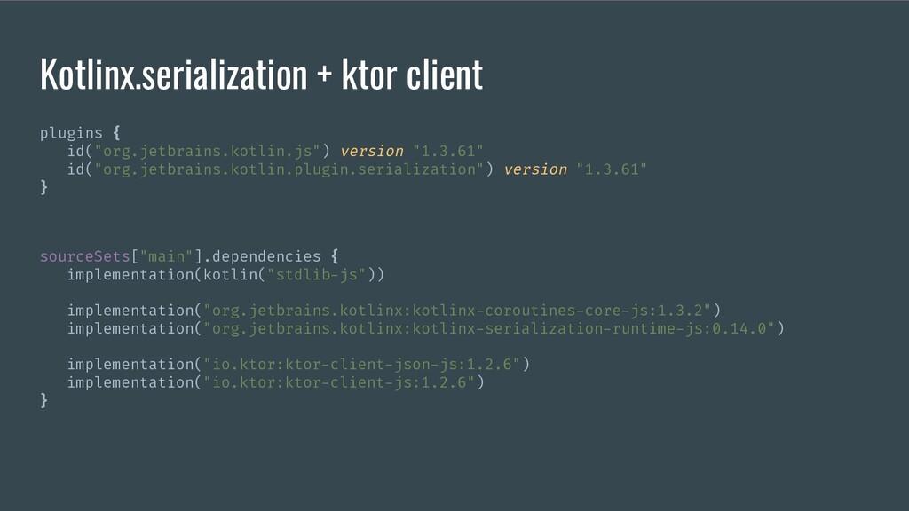 Kotlinx.serialization + ktor client plugins { i...