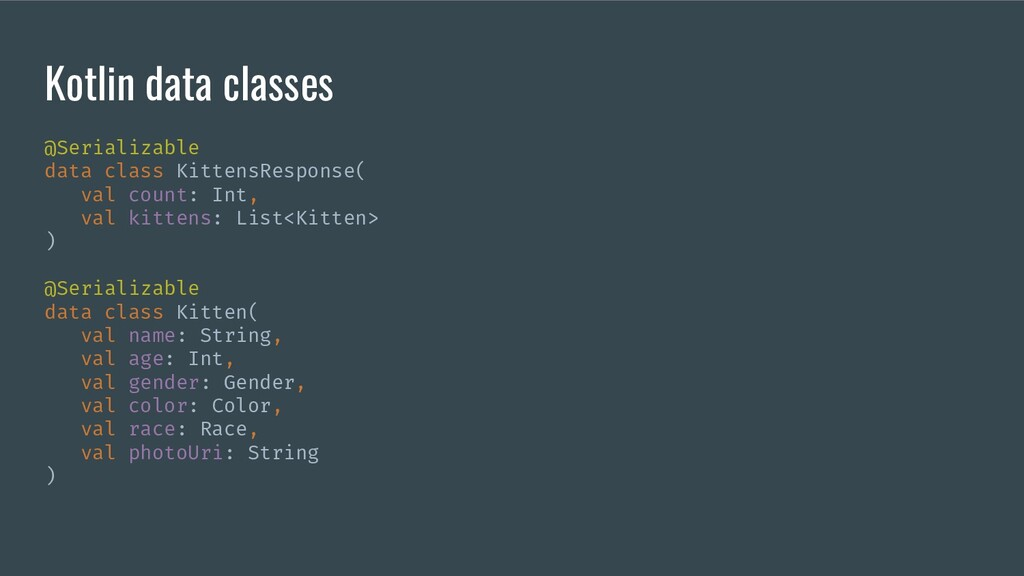 Kotlin data classes @Serializable data class Ki...