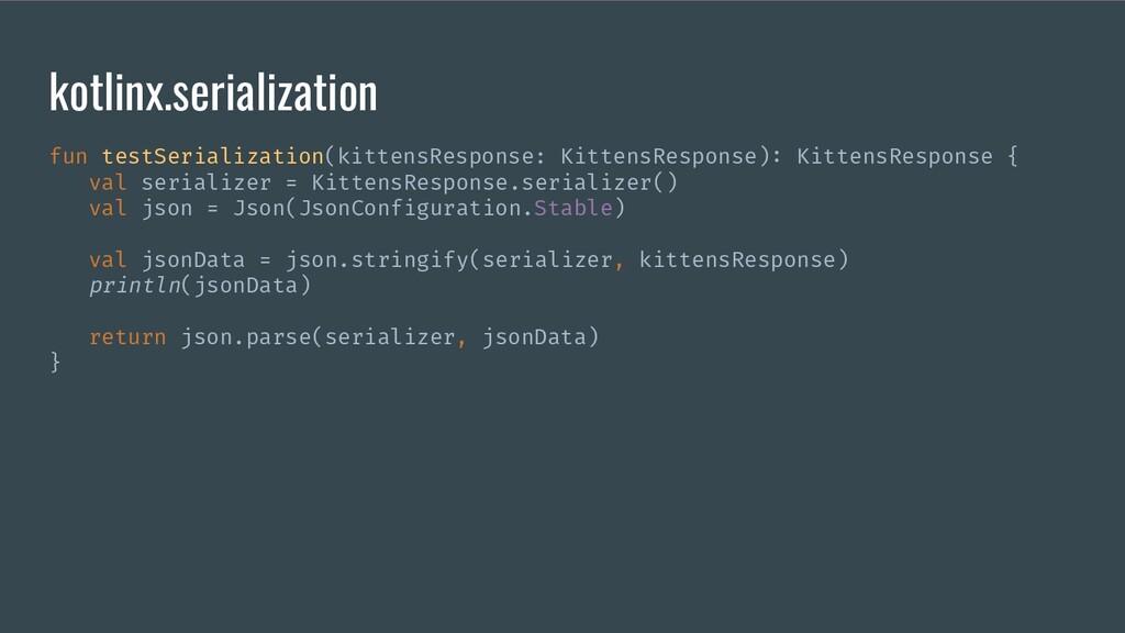 kotlinx.serialization fun testSerialization(kit...